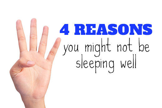 Four Reasons You Are Not Sleeping Well